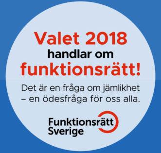 Blå cirkel med Funktionsrätt Sveriges valmotto: Valet 2018 handlar om funktionsrätt! Det är en fråga om jämlikhet - en ödesfråga för oss alla.
