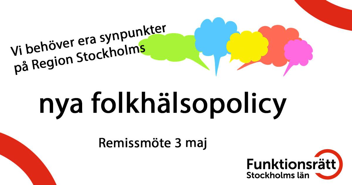 Vi behöver era synpunkter på Region Stockholms nya folkhälsopolicy. Remissmöte 3 maj.